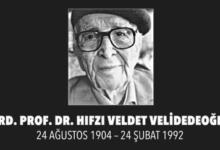 Ord. Prof. Dr. Hıfzı Veldet VELİDEDEOĞLU'yu saygı ve özlemle anıyoruz